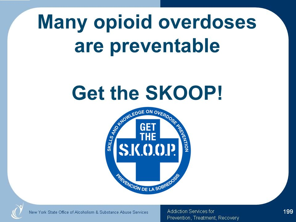 Many opioid overdoses are preventable Get the SKOOP!