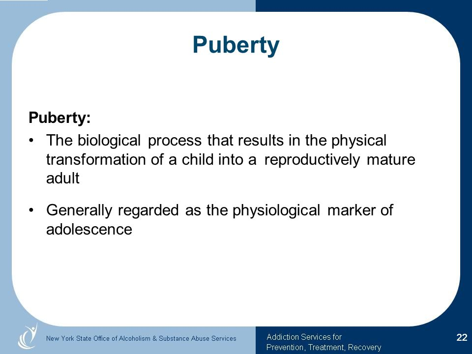 Puberty Puberty: The biological process that results in the physical transformation of a child into a reproductively mature adult.