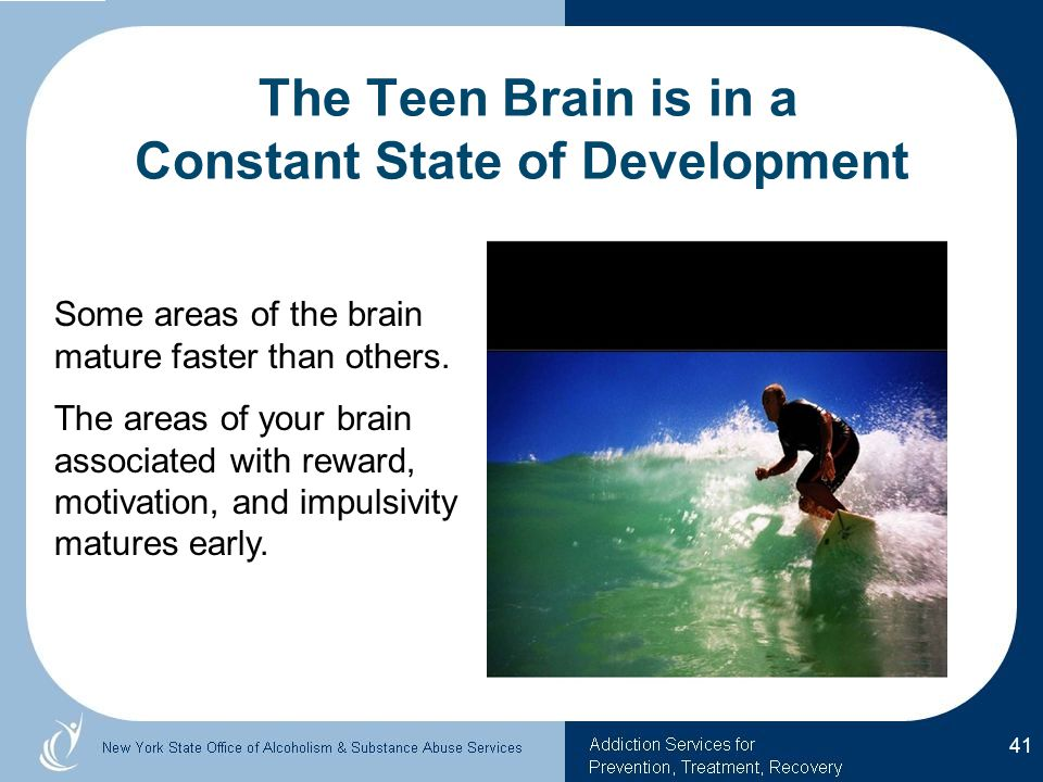 The Teen Brain is in a Constant State of Development