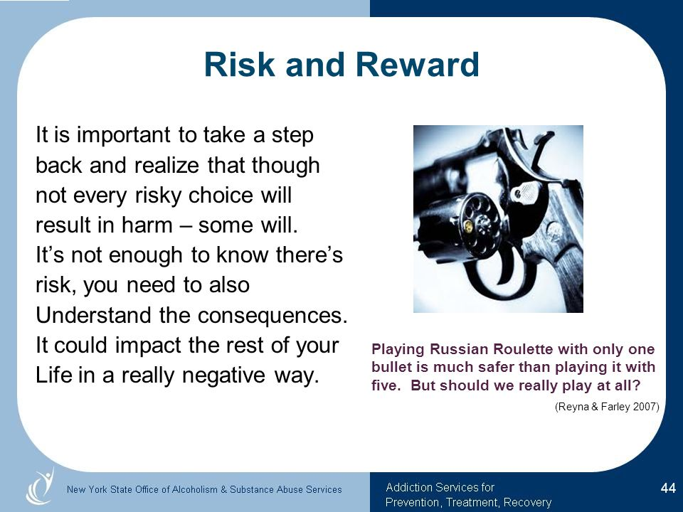 Risk and Reward It is important to take a step