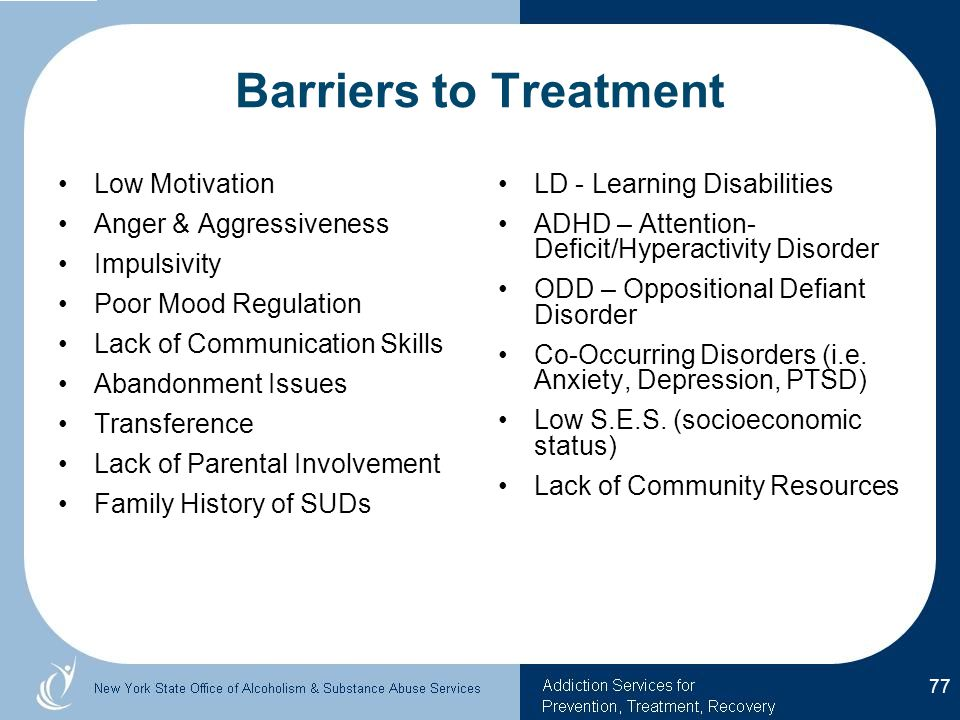 Barriers to Treatment Low Motivation Anger & Aggressiveness