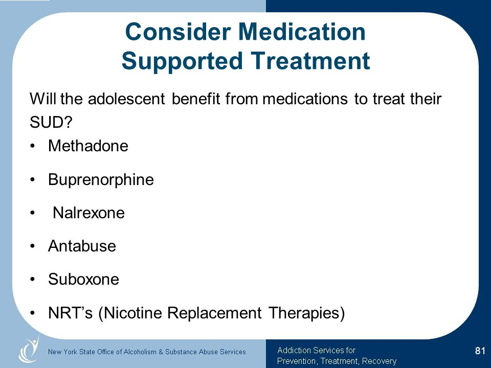 Consider Medication Supported Treatment