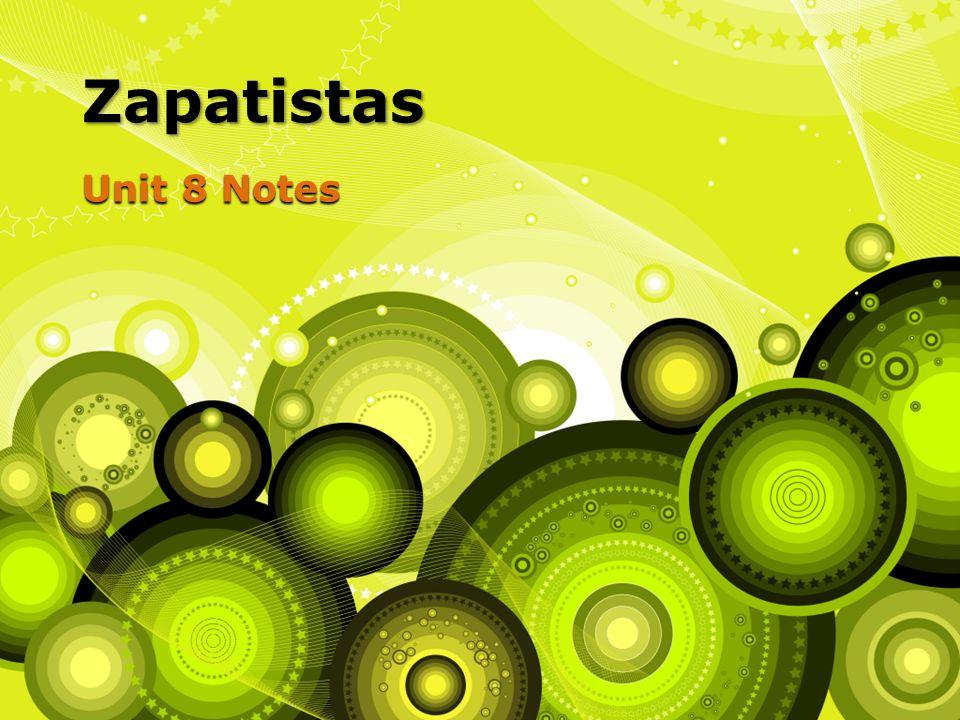 Zapatistas Unit 8 Notes