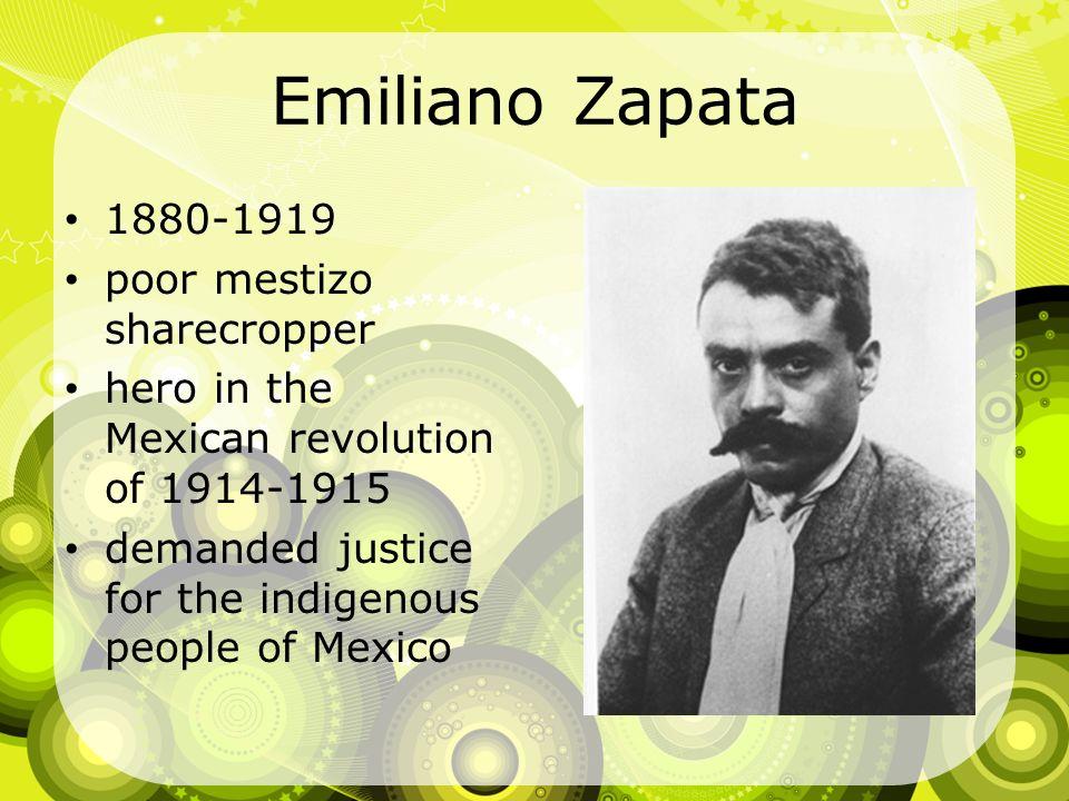 Emiliano Zapata 1880-1919 poor mestizo sharecropper