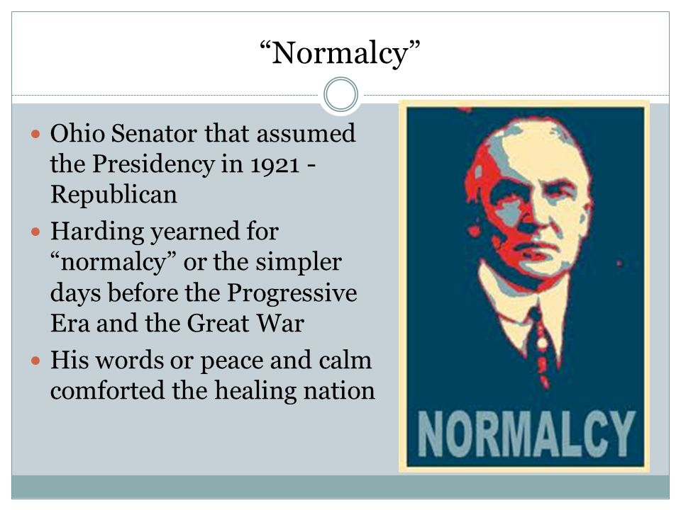 Normalcy Ohio Senator that assumed the Presidency in 1921 - Republican.