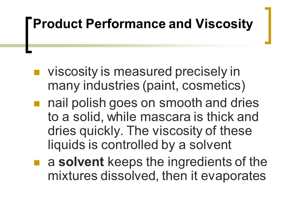 Product Performance and Viscosity
