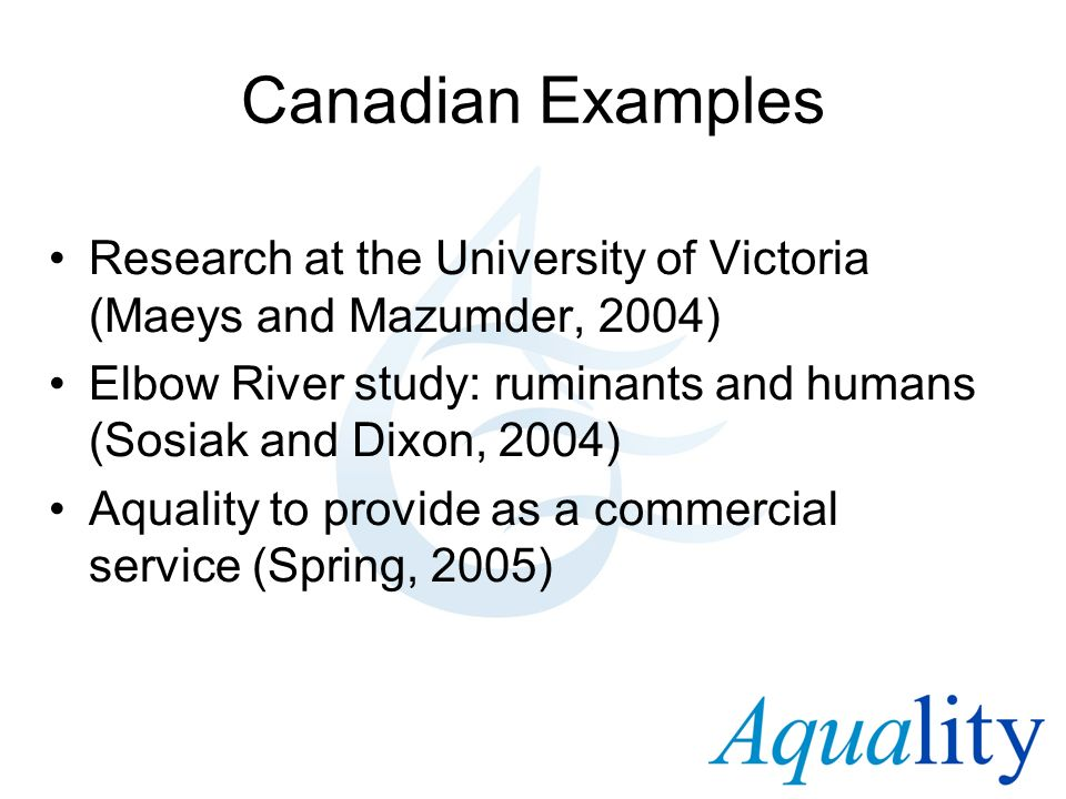 Canadian Examples Research at the University of Victoria (Maeys and Mazumder, 2004) Elbow River study: ruminants and humans (Sosiak and Dixon, 2004)