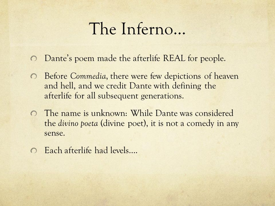 The Inferno… Dante's poem made the afterlife REAL for people.
