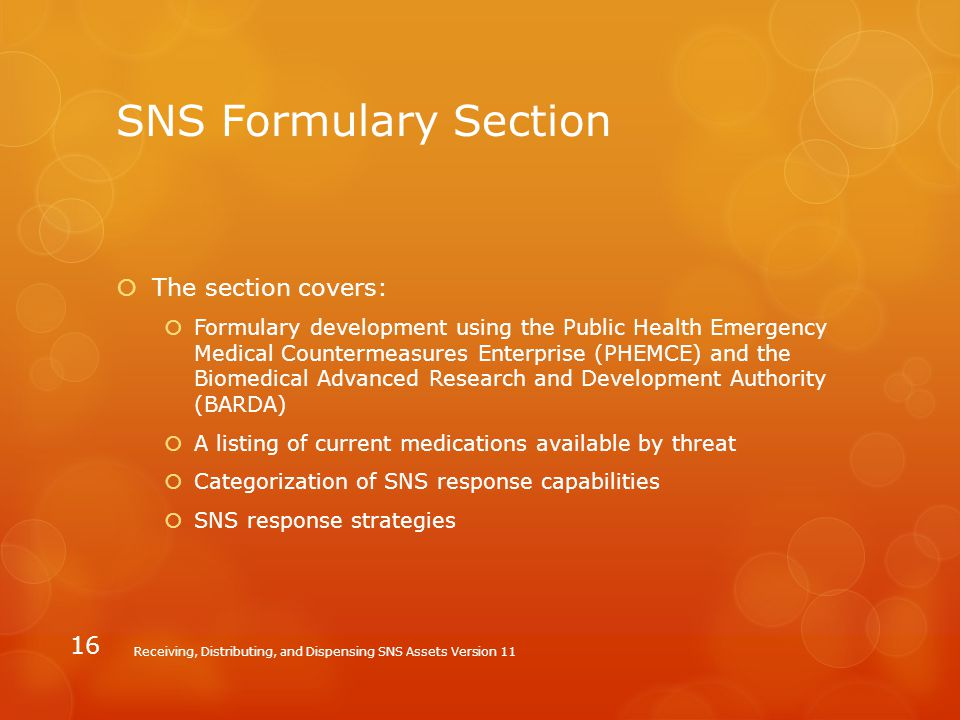 SNS Formulary Section The section covers: