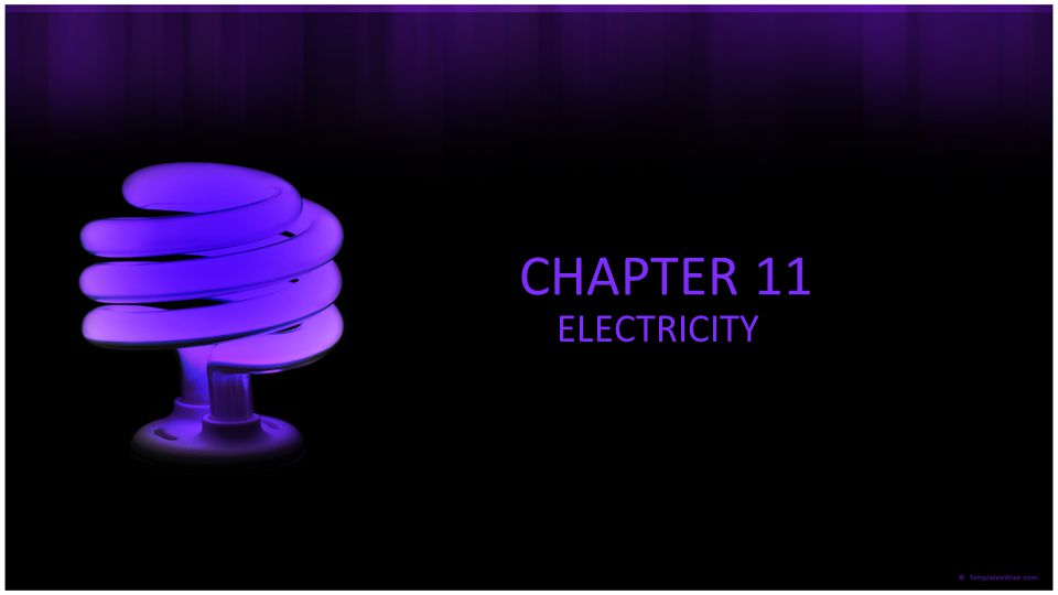 CHAPTER 11 ELECTRICITY