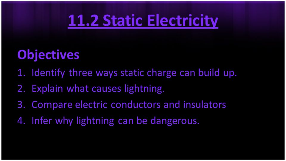 11.2 Static Electricity Objectives