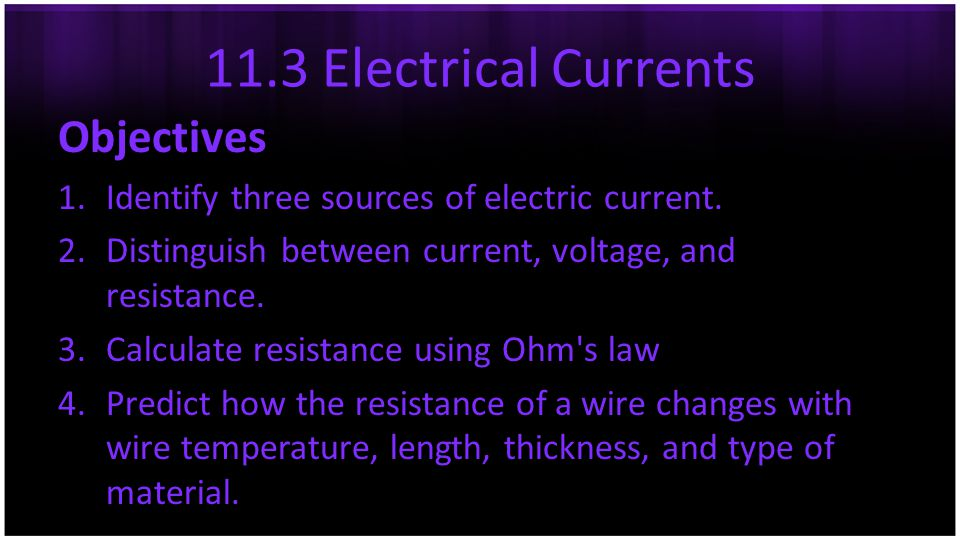 11.3 Electrical Currents Objectives