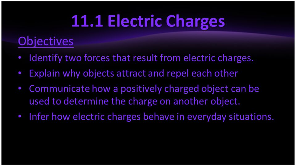 11.1 Electric Charges Objectives