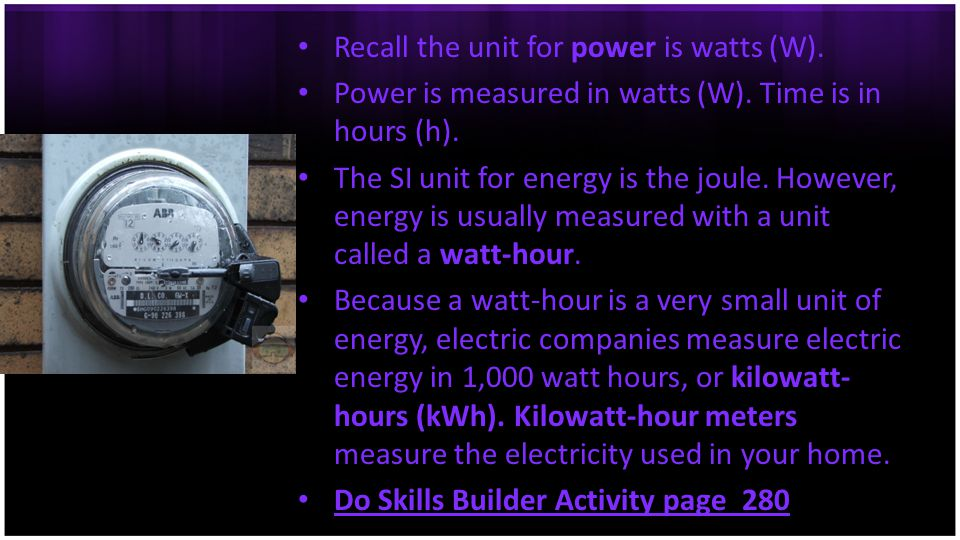 Recall the unit for power is watts (W).