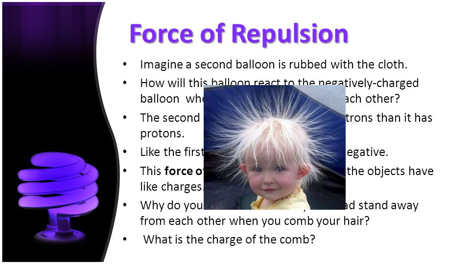 Force of Repulsion Imagine a second balloon is rubbed with the cloth.