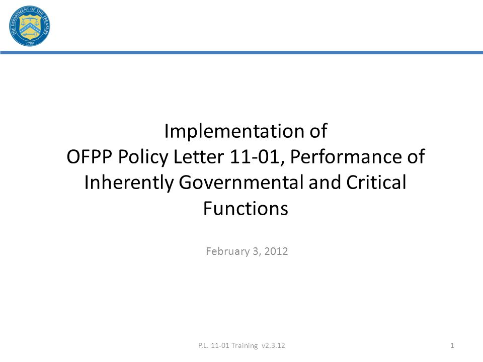 Implementation of OFPP Policy Letter 11-01, Performance of Inherently Governmental and Critical Functions