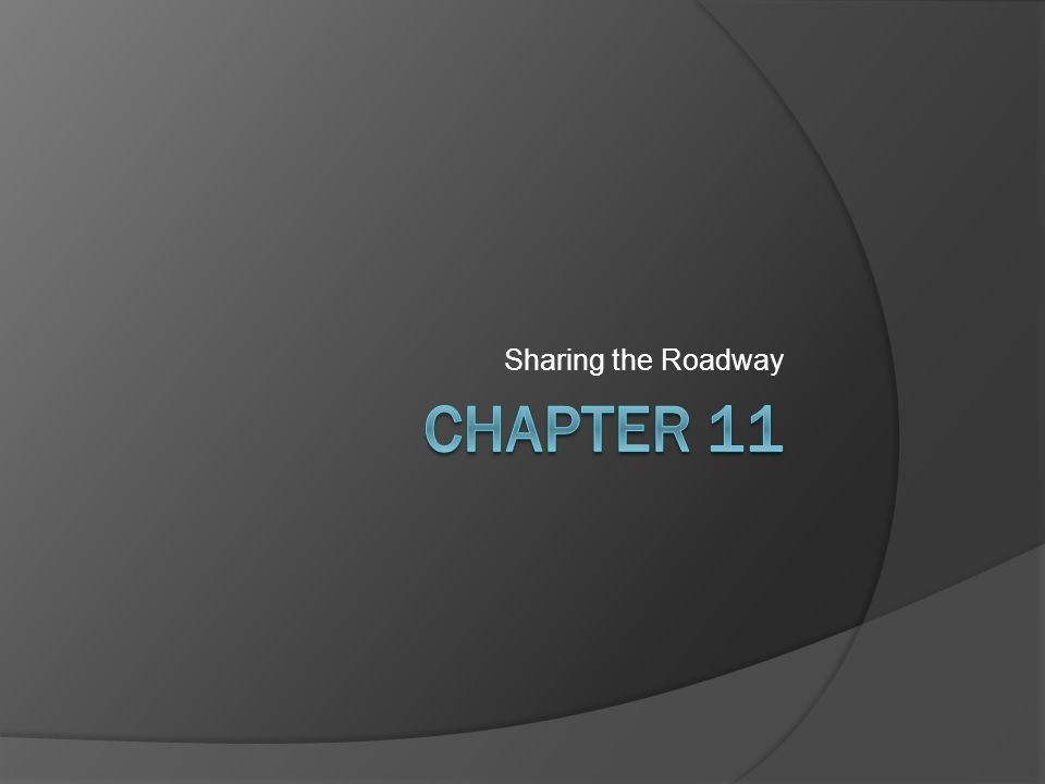 Sharing the Roadway Chapter 11