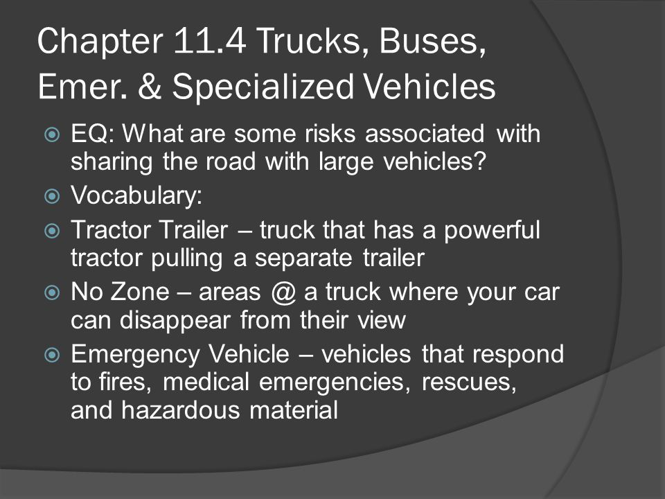 Chapter 11.4 Trucks, Buses, Emer. & Specialized Vehicles