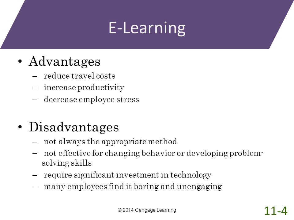 E-Learning Advantages Disadvantages 11-4 reduce travel costs