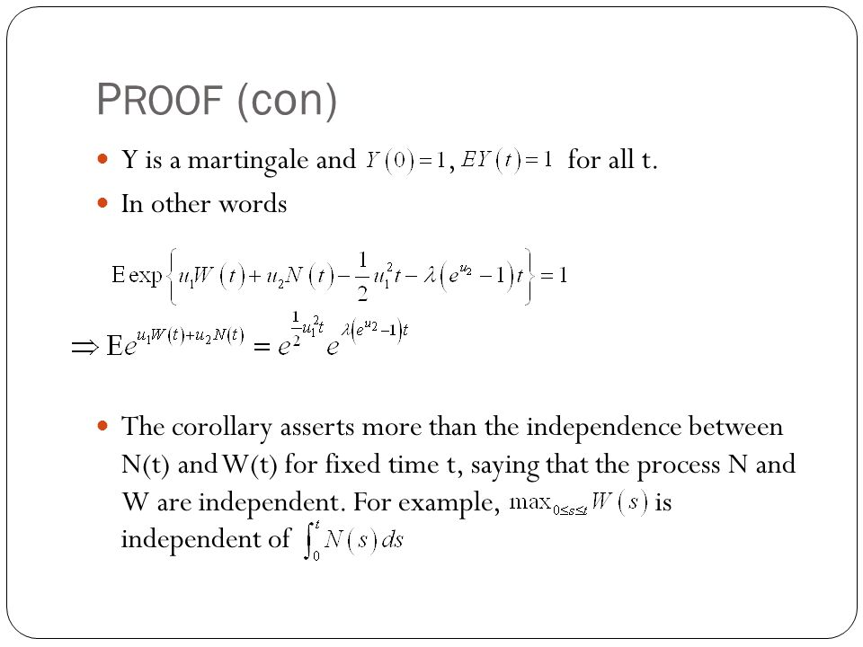 PROOF (con) Y is a martingale and , for all t. In other words