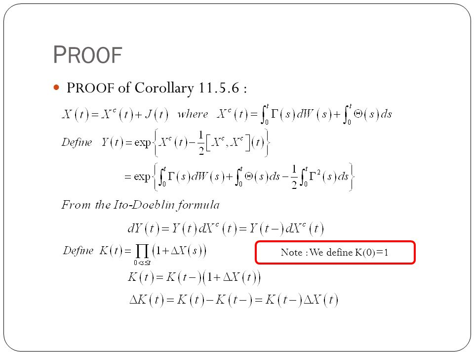 PROOF PROOF of Corollary 11.5.6 : Note : We define K(0)=1