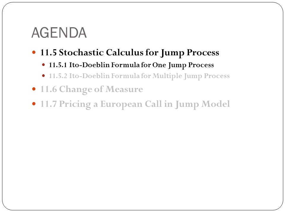 AGENDA 11.5 Stochastic Calculus for Jump Process