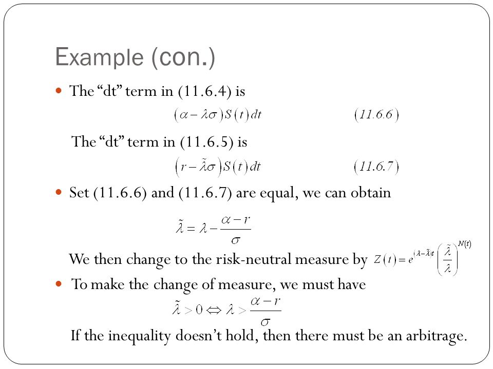 Example (con.) The dt term in (11.6.4) is