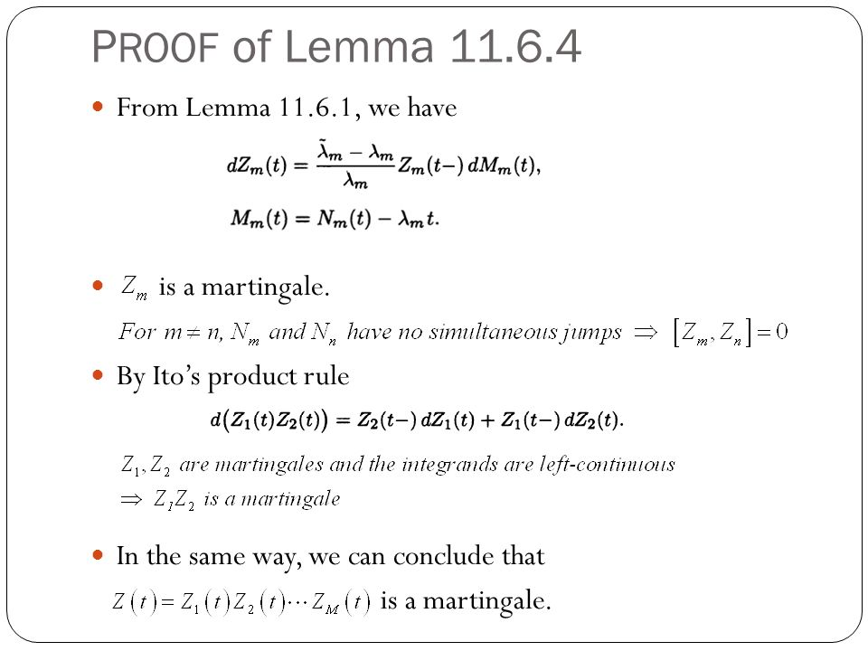 PROOF of Lemma 11.6.4 From Lemma 11.6.1, we have is a martingale.