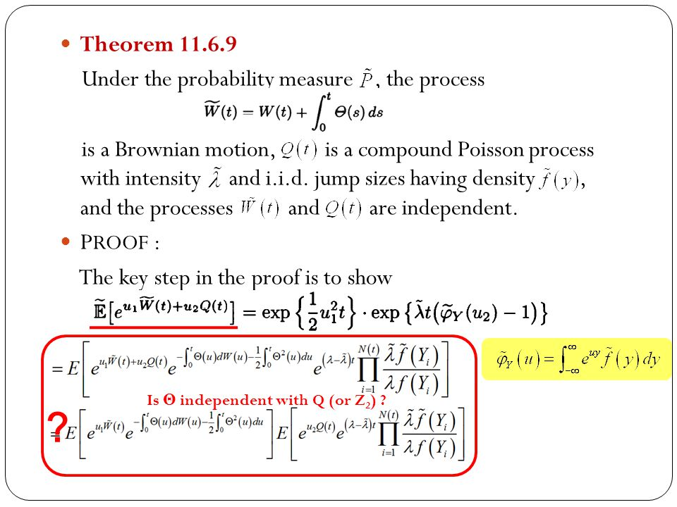 ? Theorem 11.6.9 Under the probability measure , the process