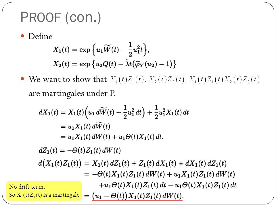PROOF (con.) Define We want to show that are martingales under P.
