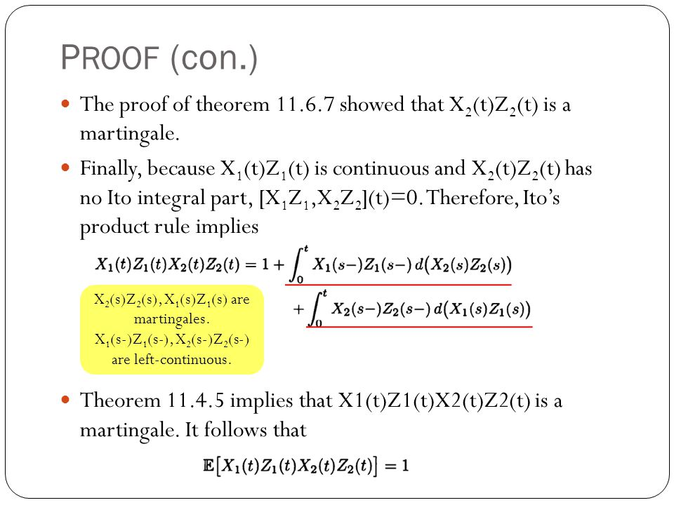 PROOF (con.) The proof of theorem 11.6.7 showed that X2(t)Z2(t) is a martingale.