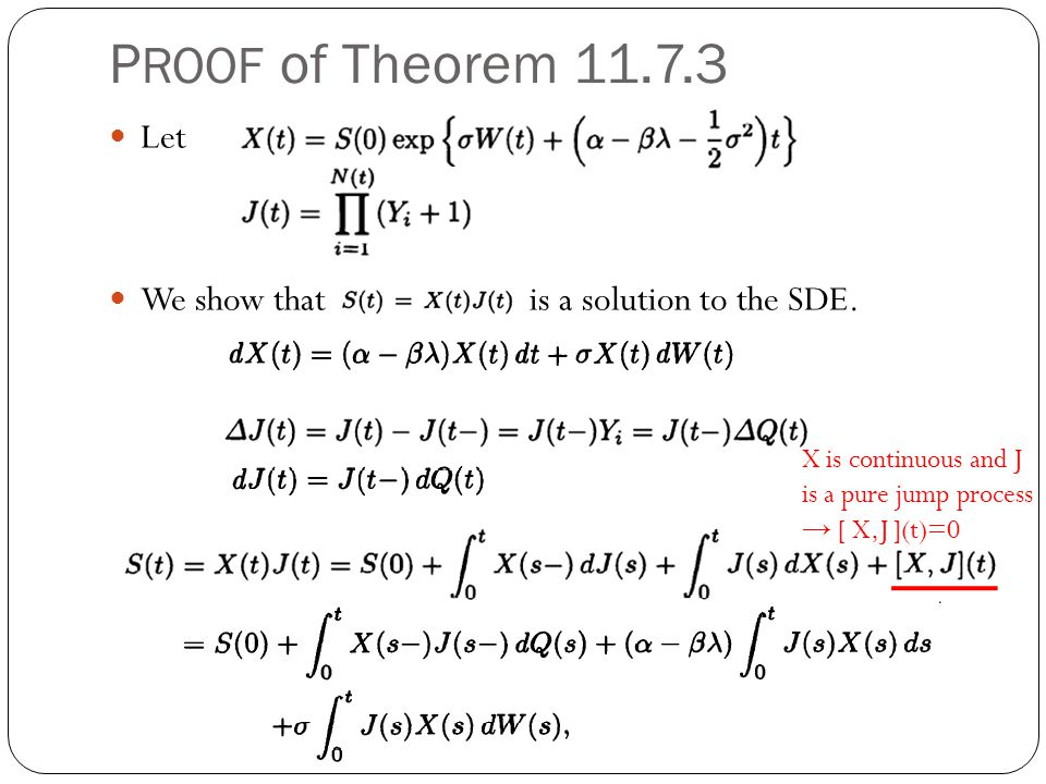 PROOF of Theorem 11.7.3 Let We show that is a solution to the SDE.