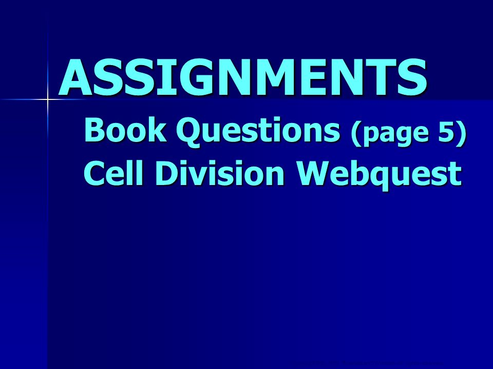 ASSIGNMENTS Book Questions (page 5) Cell Division Webquest