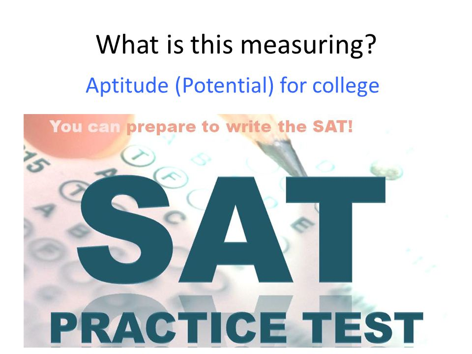 What is this measuring Aptitude (Potential) for college