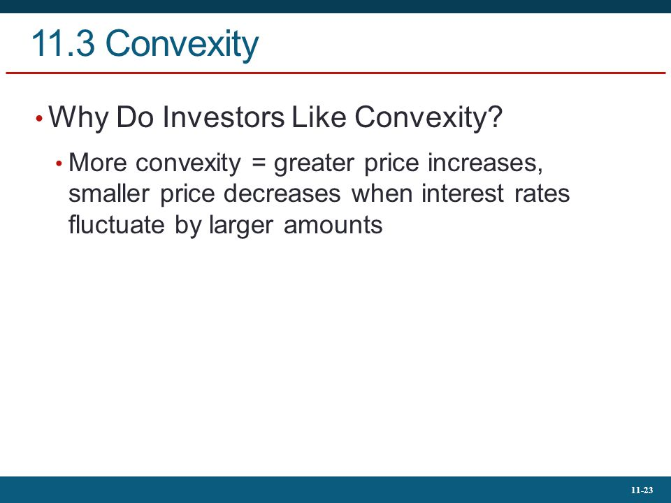 11.3 Convexity Why Do Investors Like Convexity
