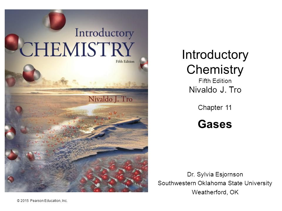Introductory Chemistry Fifth Edition Nivaldo J. Tro Chapter 11 Gases