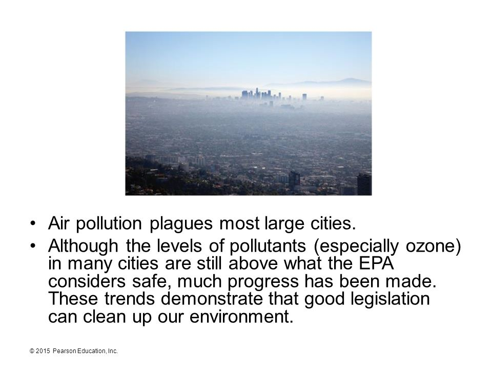 Air pollution plagues most large cities.