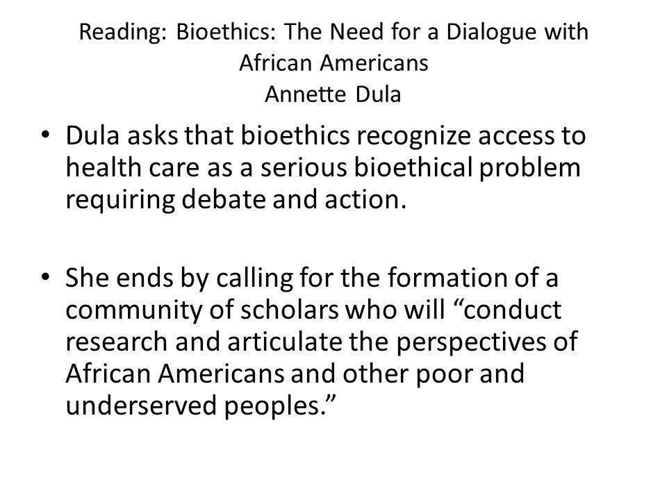 Reading: Bioethics: The Need for a Dialogue with African Americans Annette Dula