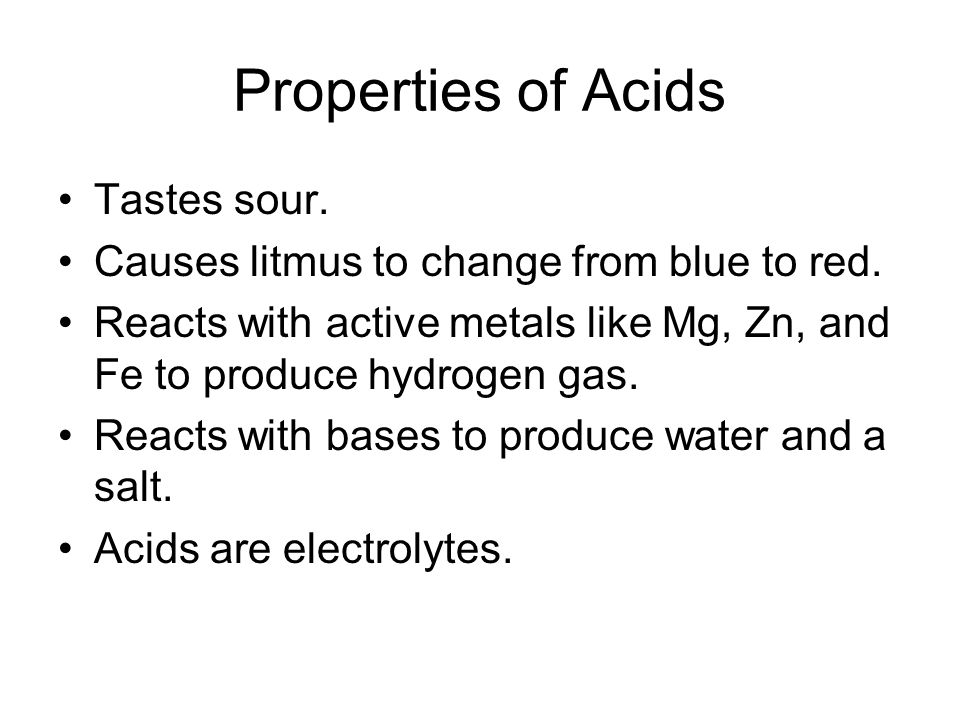 Properties of Acids Tastes sour.