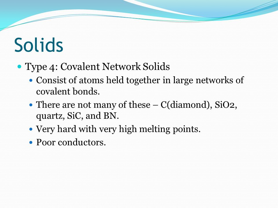 Solids Type 4: Covalent Network Solids
