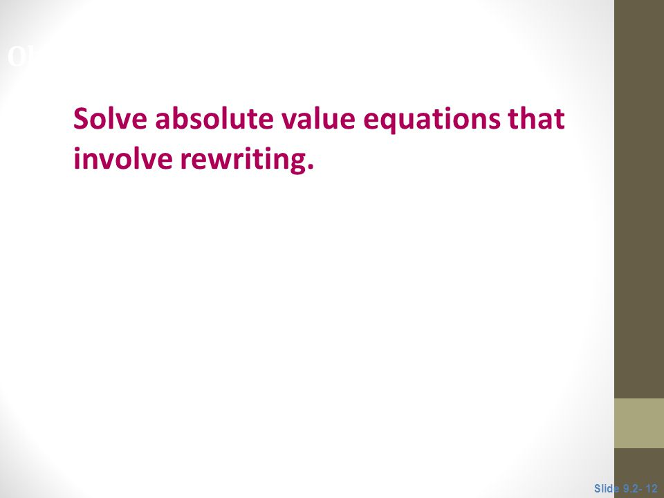 Solve absolute value equations that involve rewriting.
