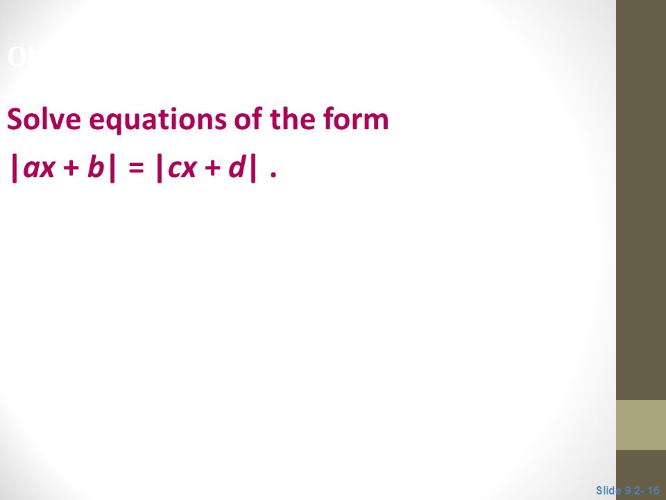 Solve equations of the form |ax + b| = |cx + d| .