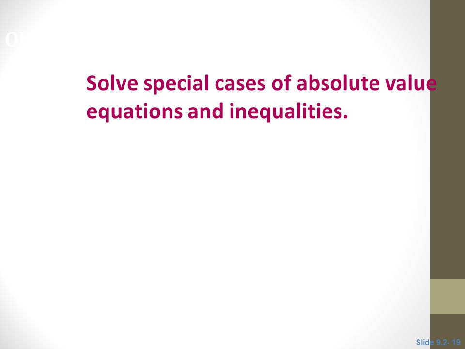 Solve special cases of absolute value equations and inequalities.