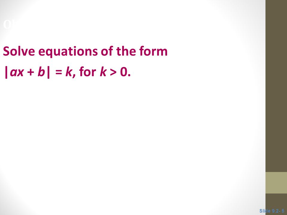 Solve equations of the form |ax + b| = k, for k > 0.