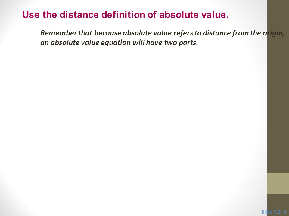 Use the distance definition of absolute value.