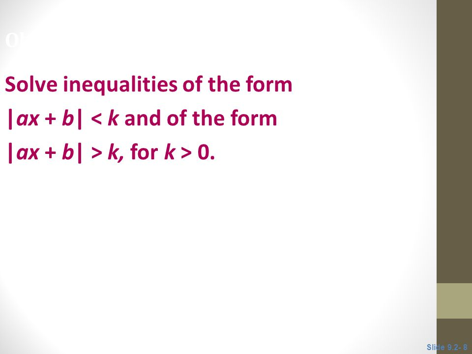 Solve inequalities of the form |ax + b| < k and of the form