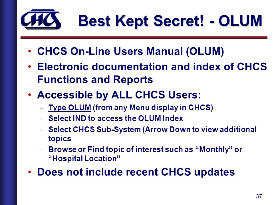 Best Kept Secret! - OLUM CHCS On-Line Users Manual (OLUM)