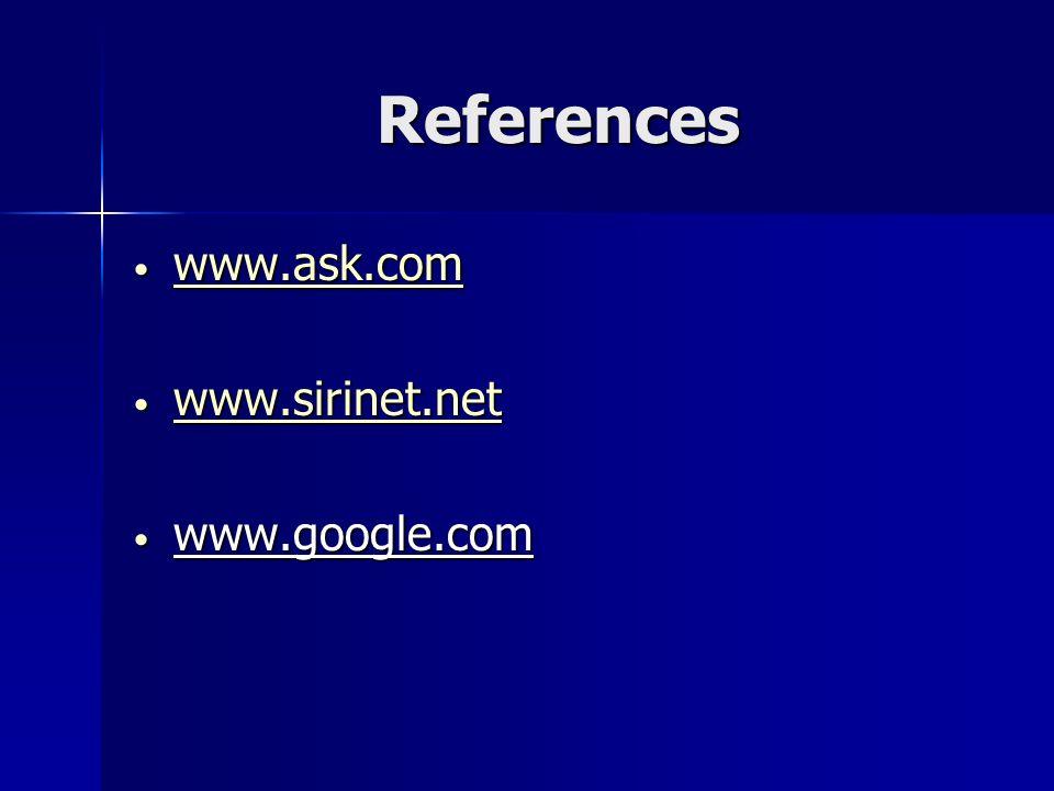 References www.ask.com www.sirinet.net www.google.com