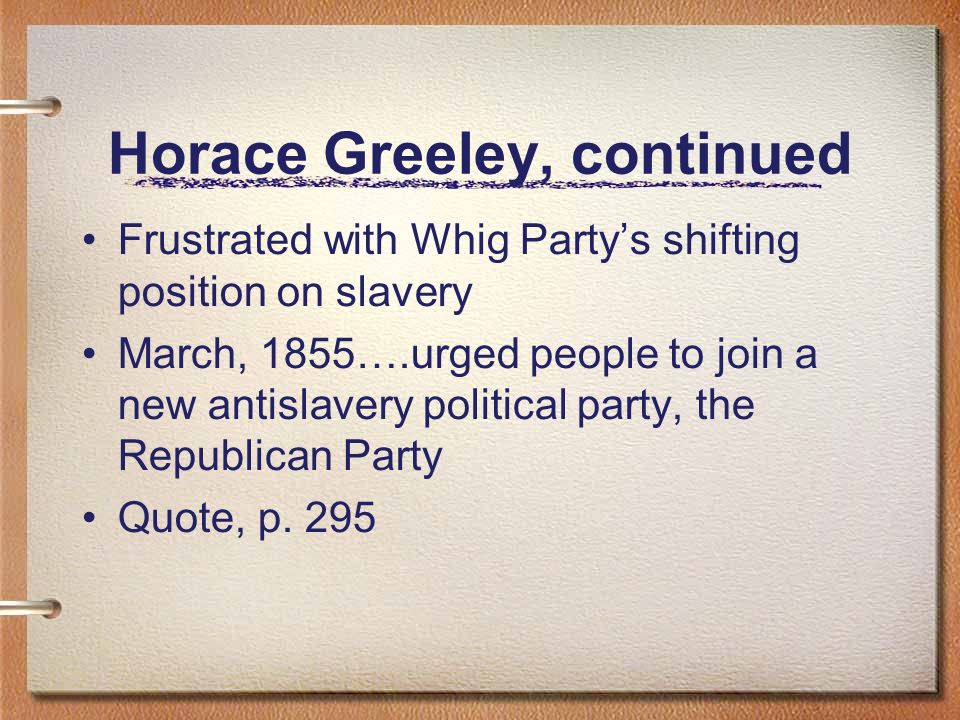 Horace Greeley, continued