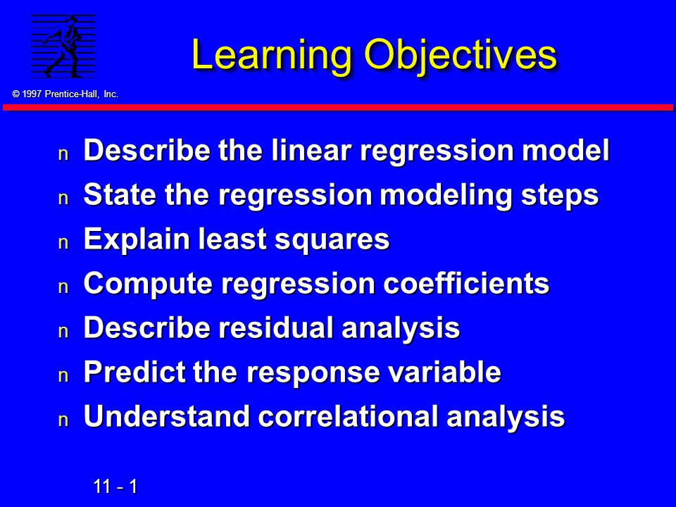 Learning Objectives Describe the linear regression model